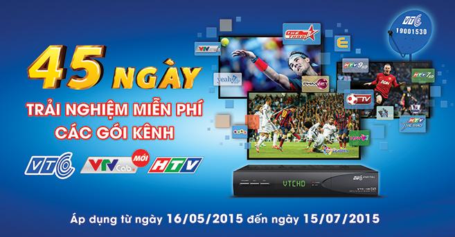 45 ngày trải nghiệm miễn phí tất cả gói kênh VTC khi đăng ký mới truyền hình vệ tinh VTC từ nay đến 15/7/2015