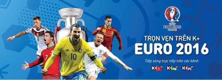 Lịch phát sóng Euro 2016 trên K+ ( 11/6 - 11/7)